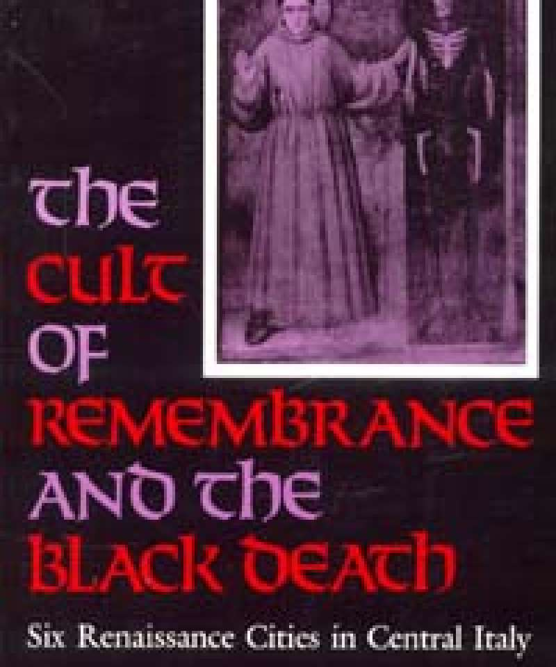The Cult of Remembrance and the Black Death