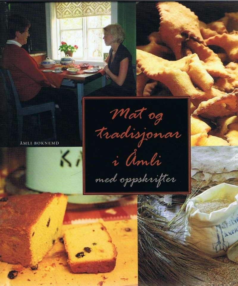 Mat og tradisjonar i Åmli med oppskrifter