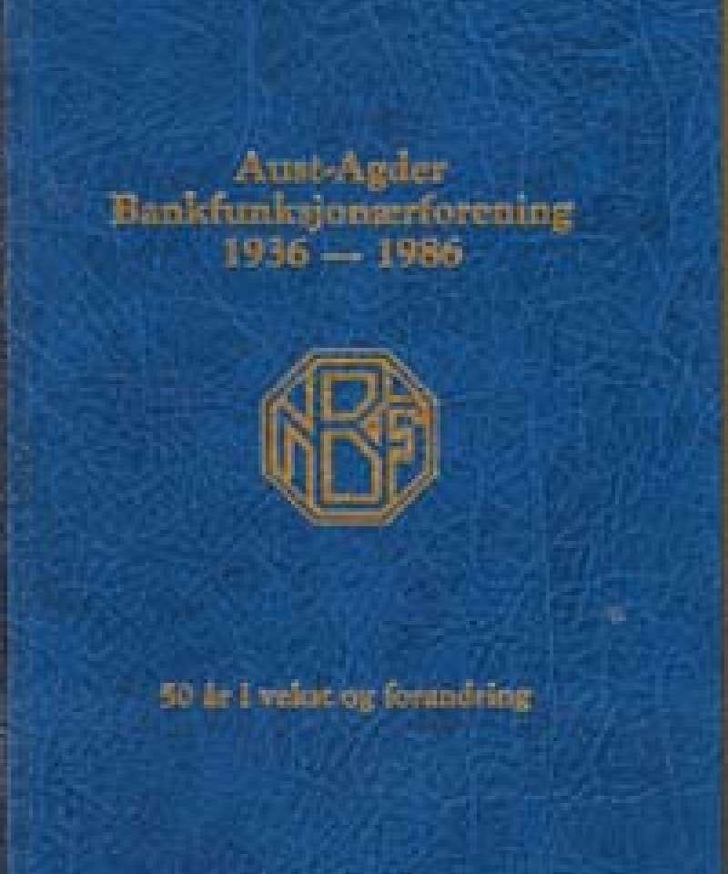Aust-Agder Bankfunksjonærforening 1936-1986