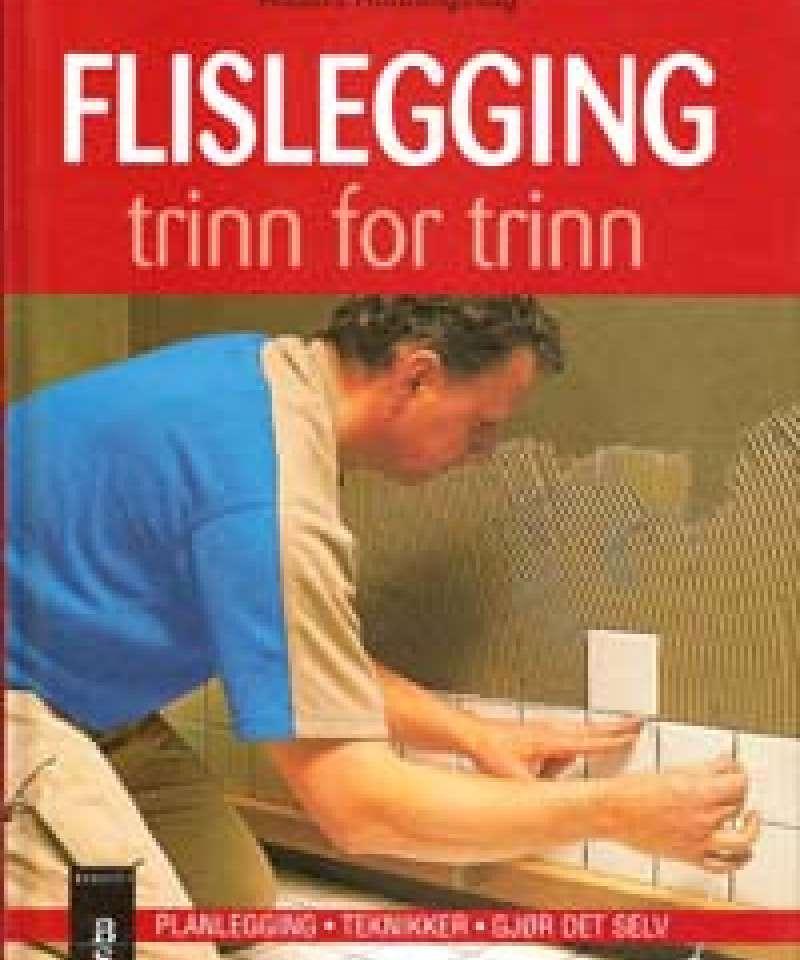 Flislegging trinn for trinn