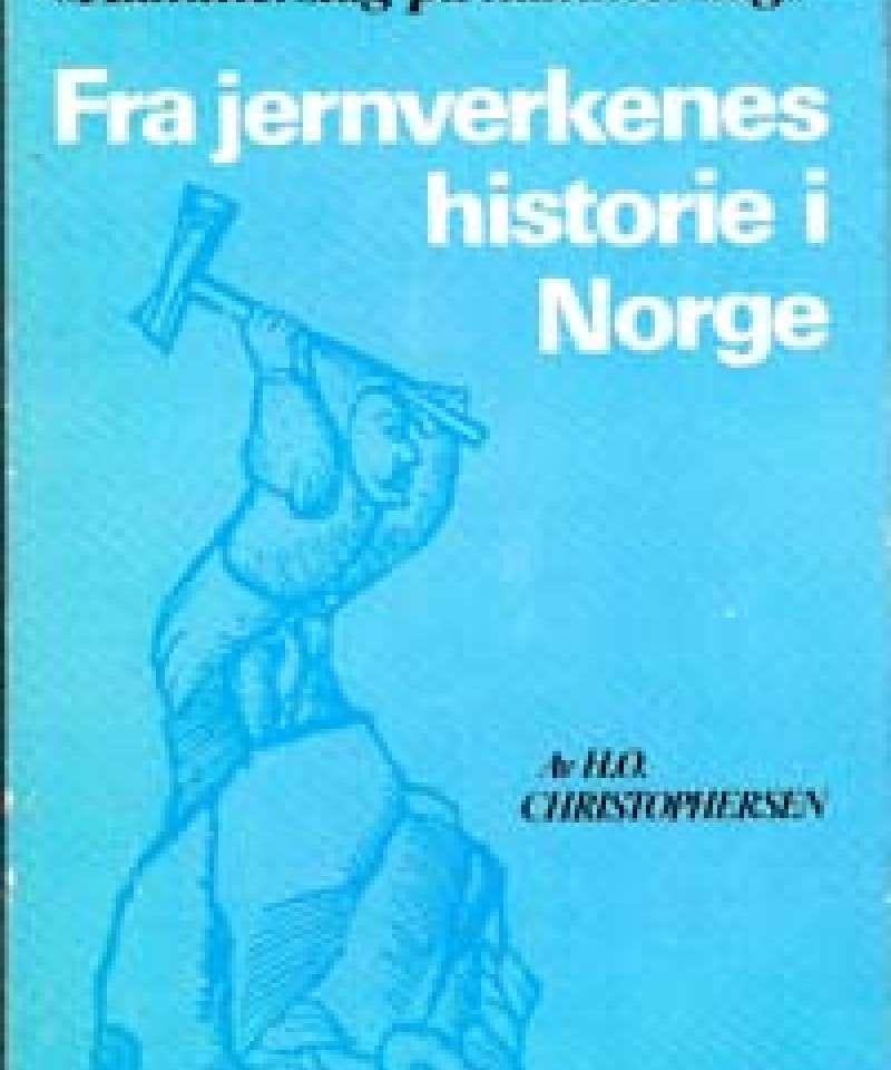 'Hammerslag på hammerslag' - Fra jernverkenes historie i Norge