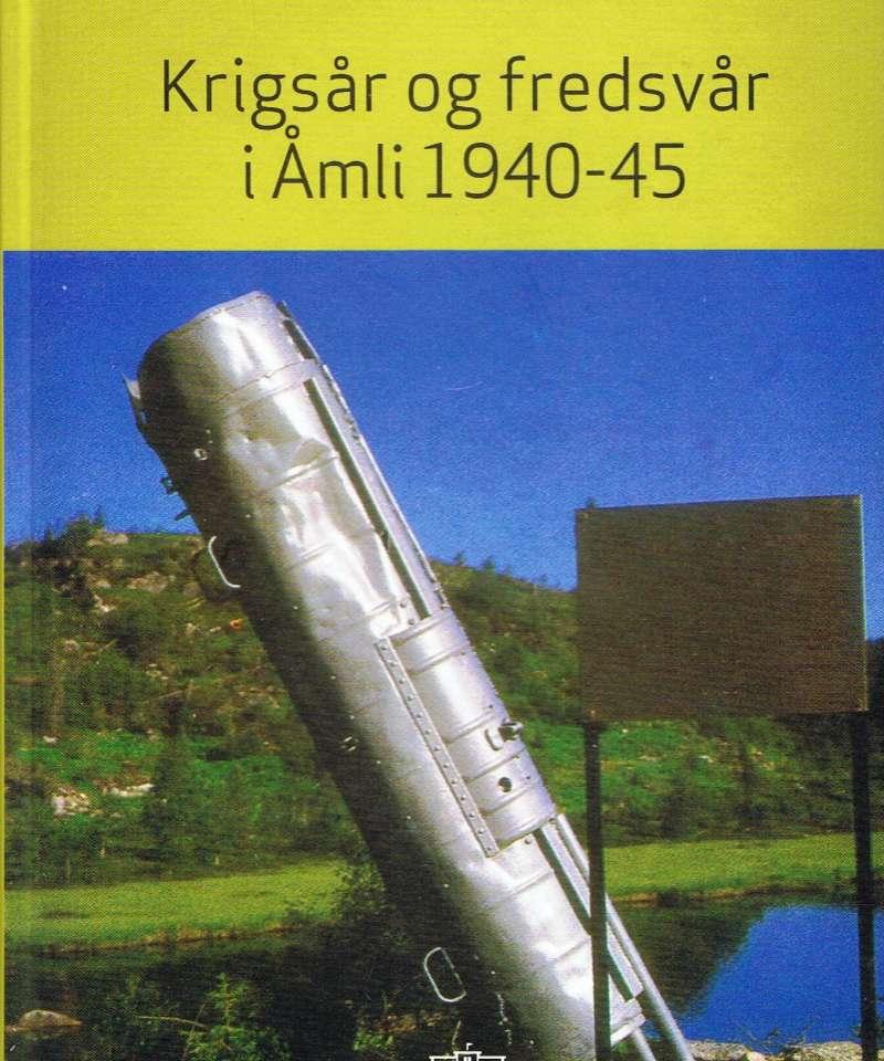 Krigsår og fredsvår i Åmli 1940-45