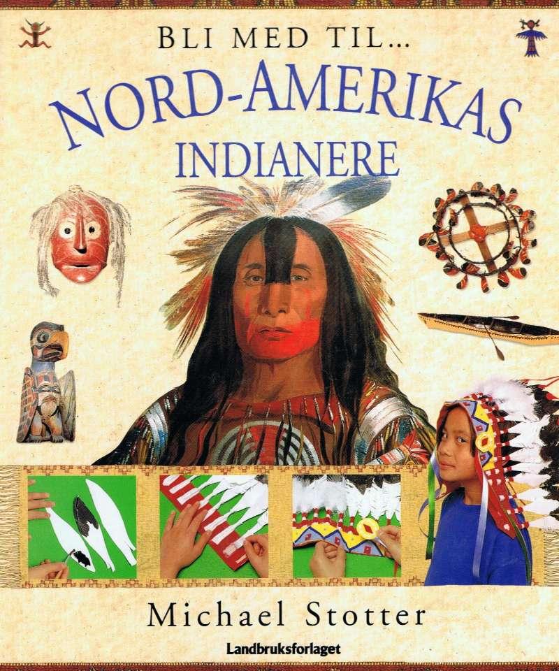 Bli med til ... Nord-Amerikas indianere