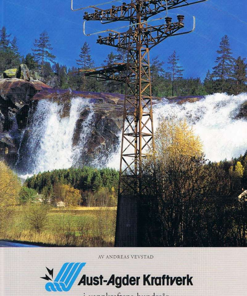 Aust-Agder Kraftverk i vannkraftens hundreår