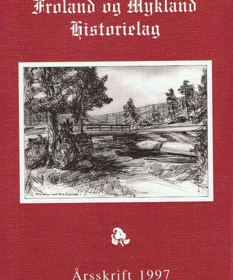 Froland og Mykland Historielag 1997