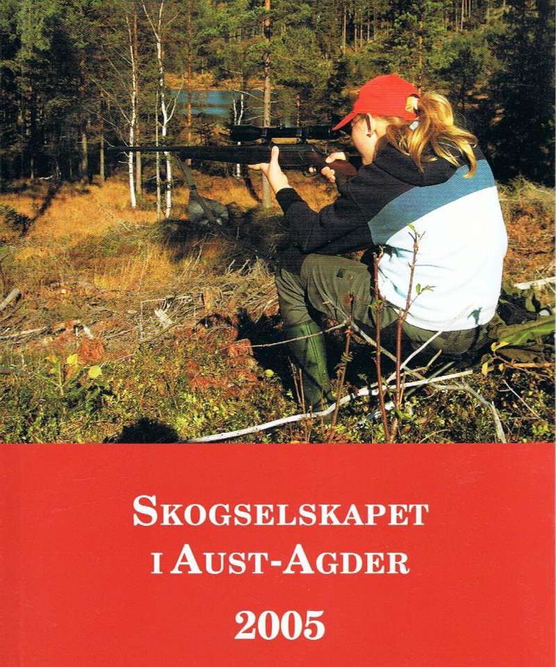 Skogselskapet i Aust-Agder 2005