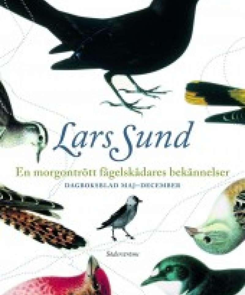 En morgentrött fågelskådares bekännelser – Dagboksblad mai–december