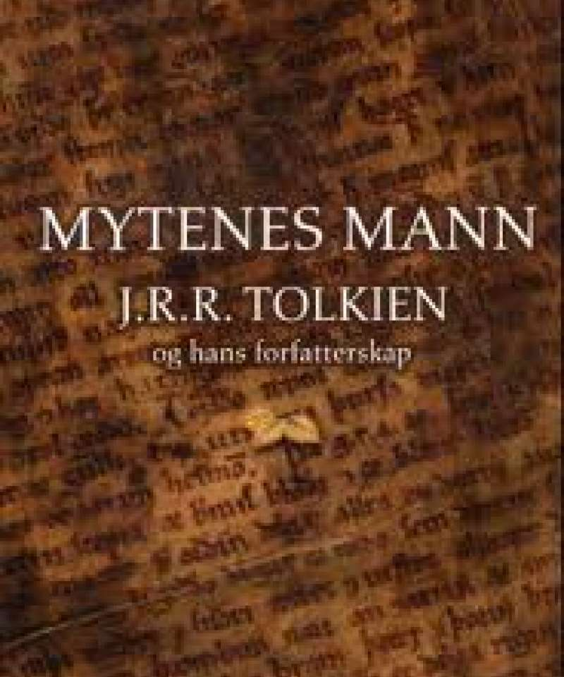 Mytenes mann J.R.R Tolkien og hans forfatterskap