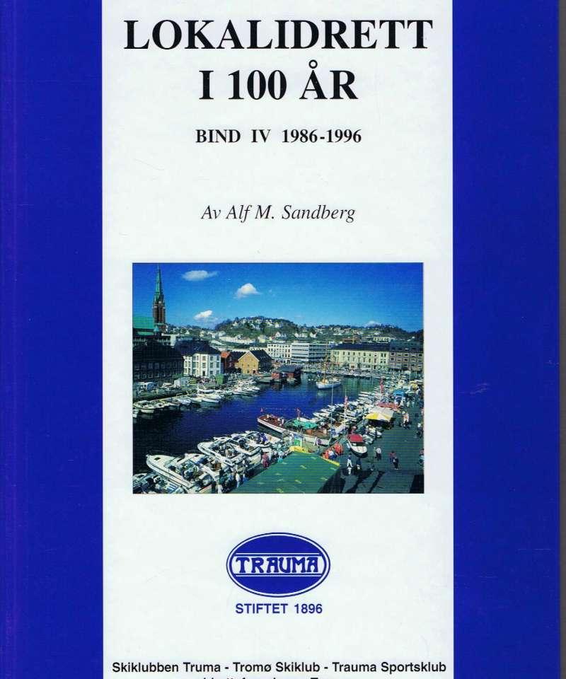 Lokalidrett i 100 år, bd IV, 1986 - 1996