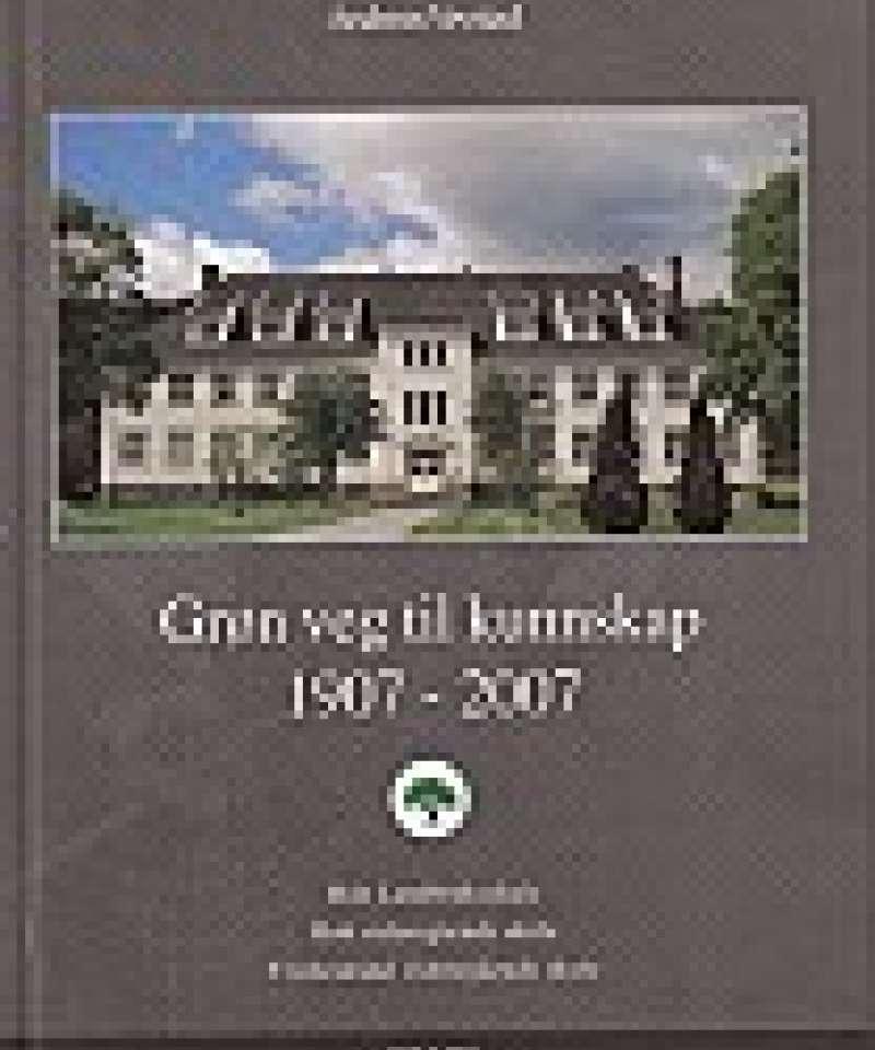 Grøn veg til kunnskap 1907 - 2007