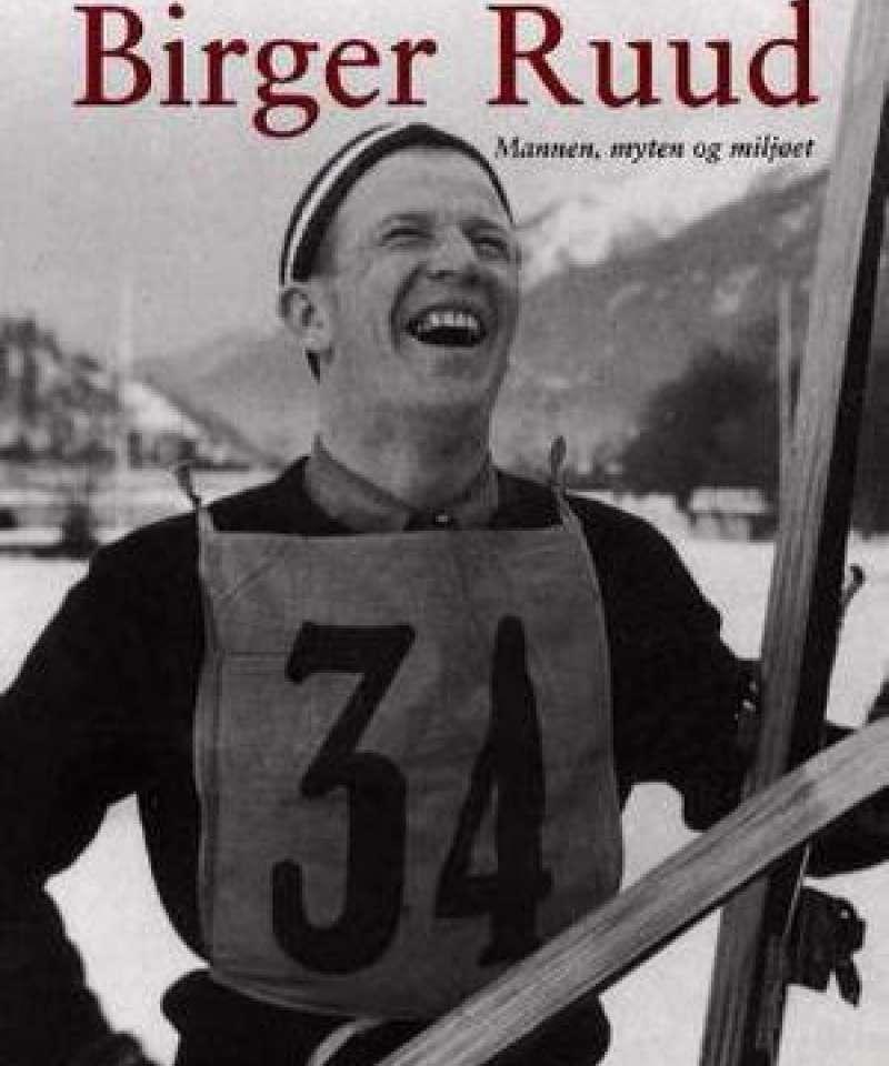 Birger Ruud- mannen, myten og miljøet