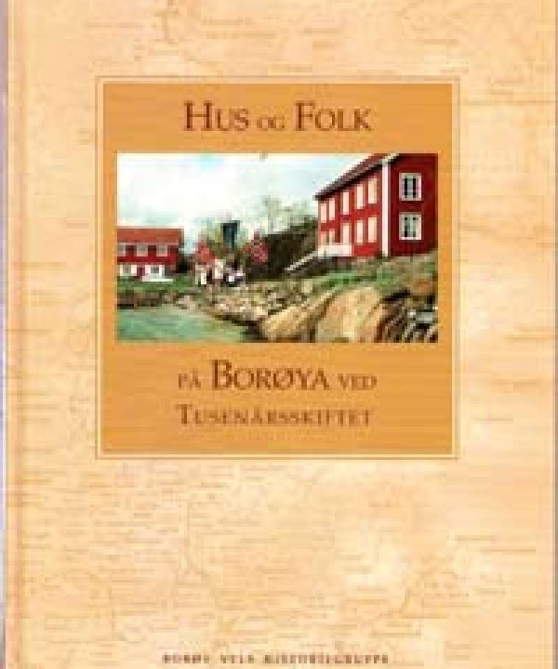 Hus og folk på Borøya ved Tusenårskiftet