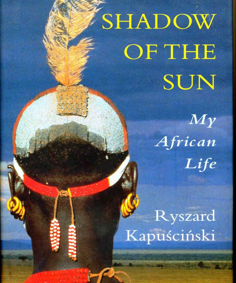 The Shadow of the Sun – My African Life