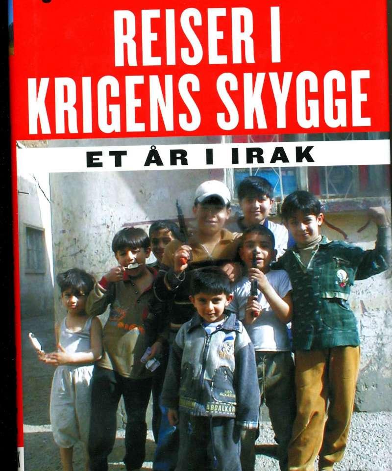 Reiser i krigens skygge – et år i Irak