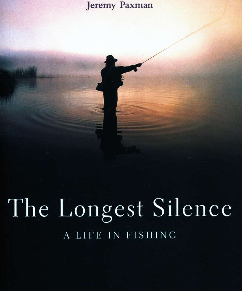 The Longest Silence – A Life in Fishing