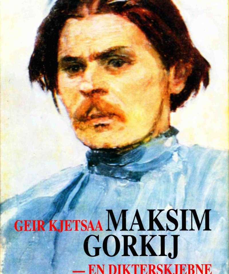 Maksim Gorkij – en dikterskjebne