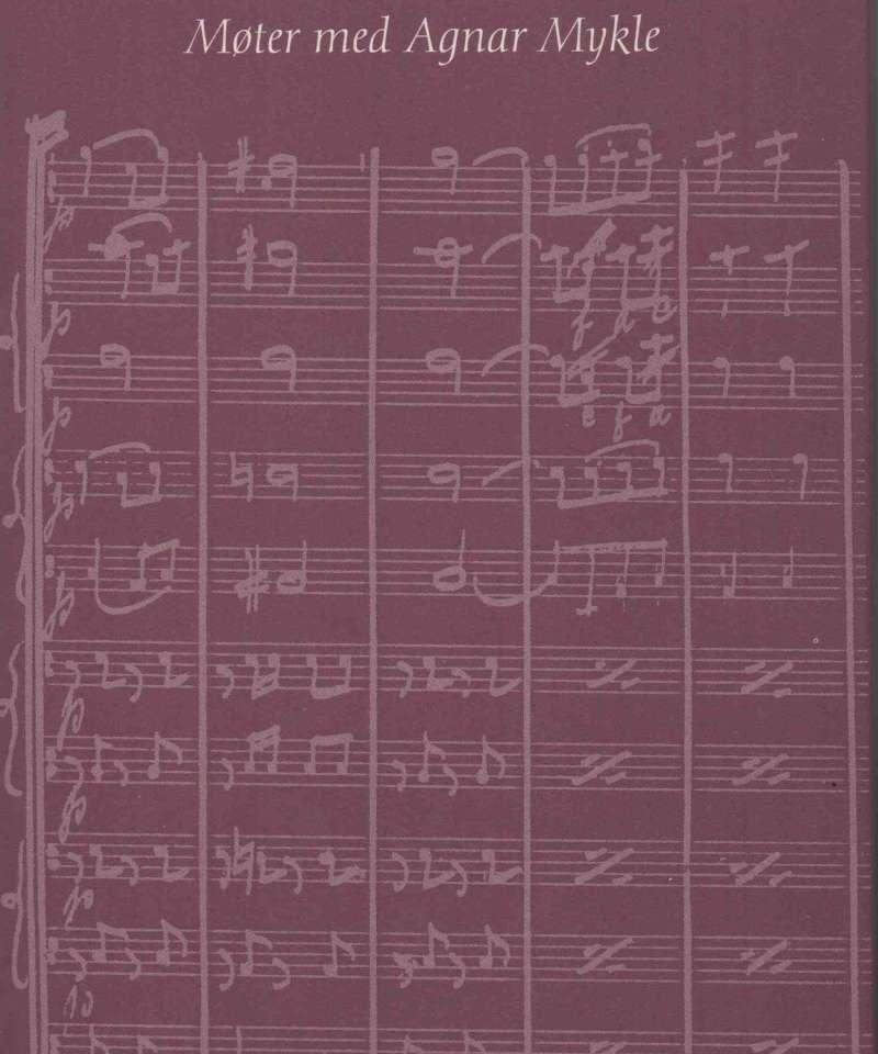 Mine bøker er musikk – Møter med Agnar Mykle