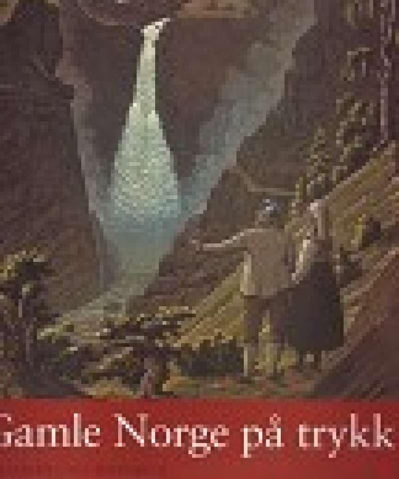 Gamle Norge på trykk