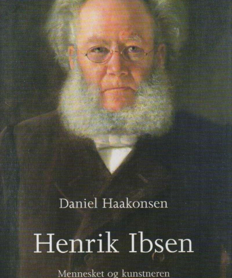 Henrik Ibsen – Mennesket og kunstneren