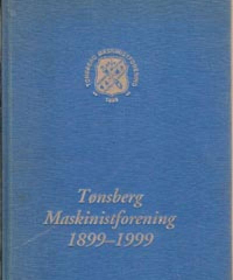 Tønsberg Maskinistforening 1899-1999