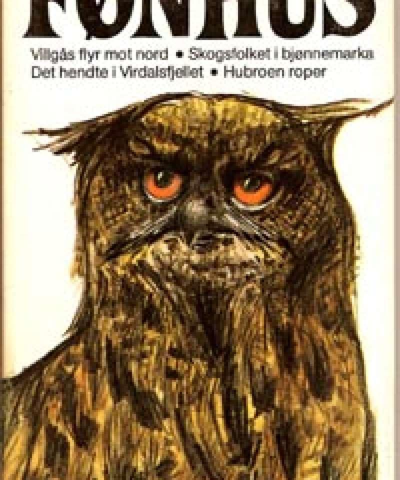 Villgås flyr mot nord - Skogsfolket i bjønnmarka - Det hendte i Virdalsfjellet - Hubroen roper