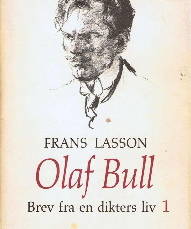 Olaf Bull - Brev fra en dikters liv I-II
