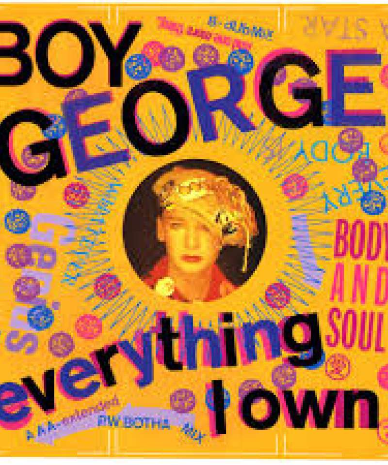 Everything i own. Boy George