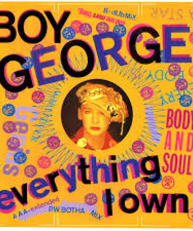 Everything i own. Boy George