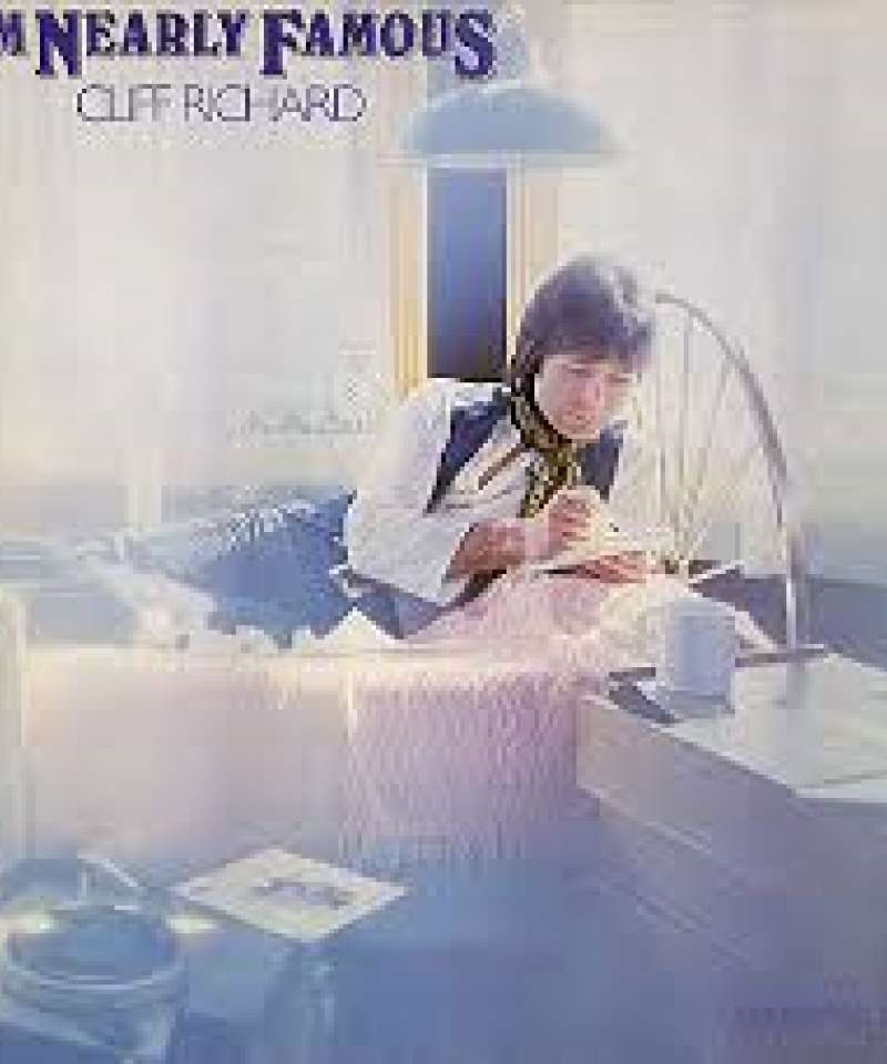 Im nearly famous. Cliff Richard
