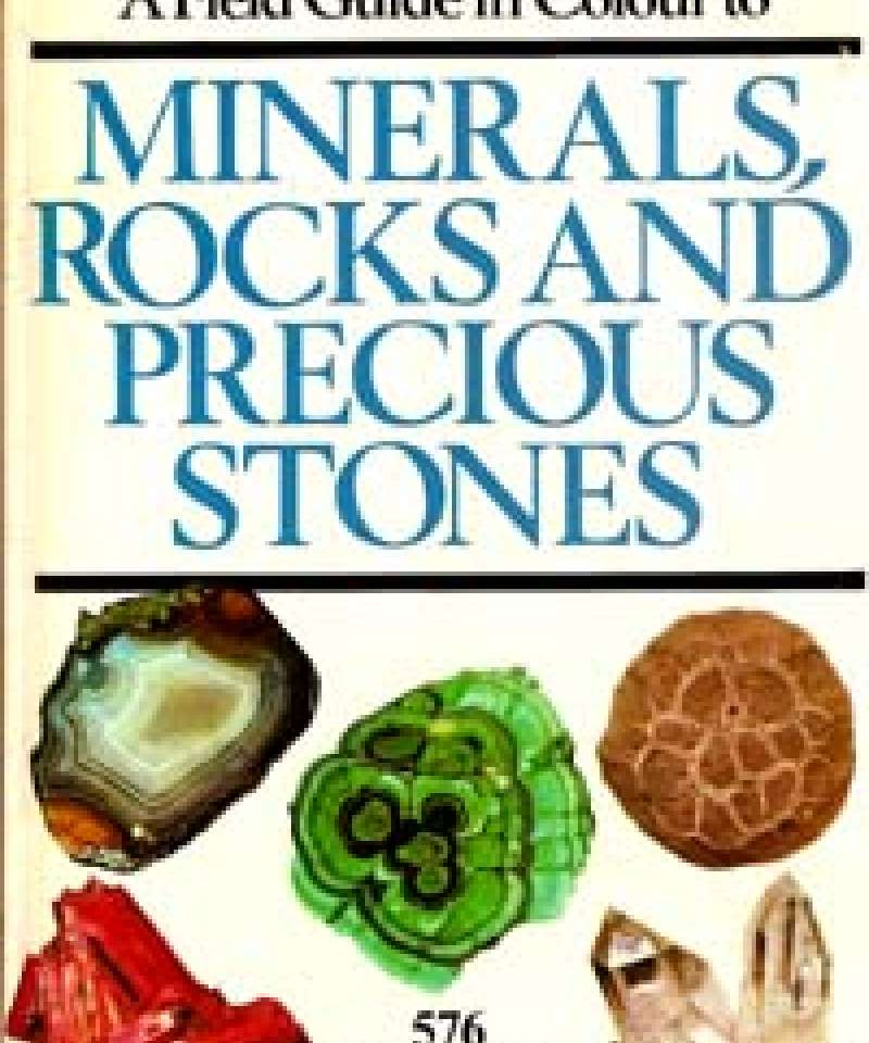 A Field Guide in Colour to Minerals, Rocks and Precious Stones