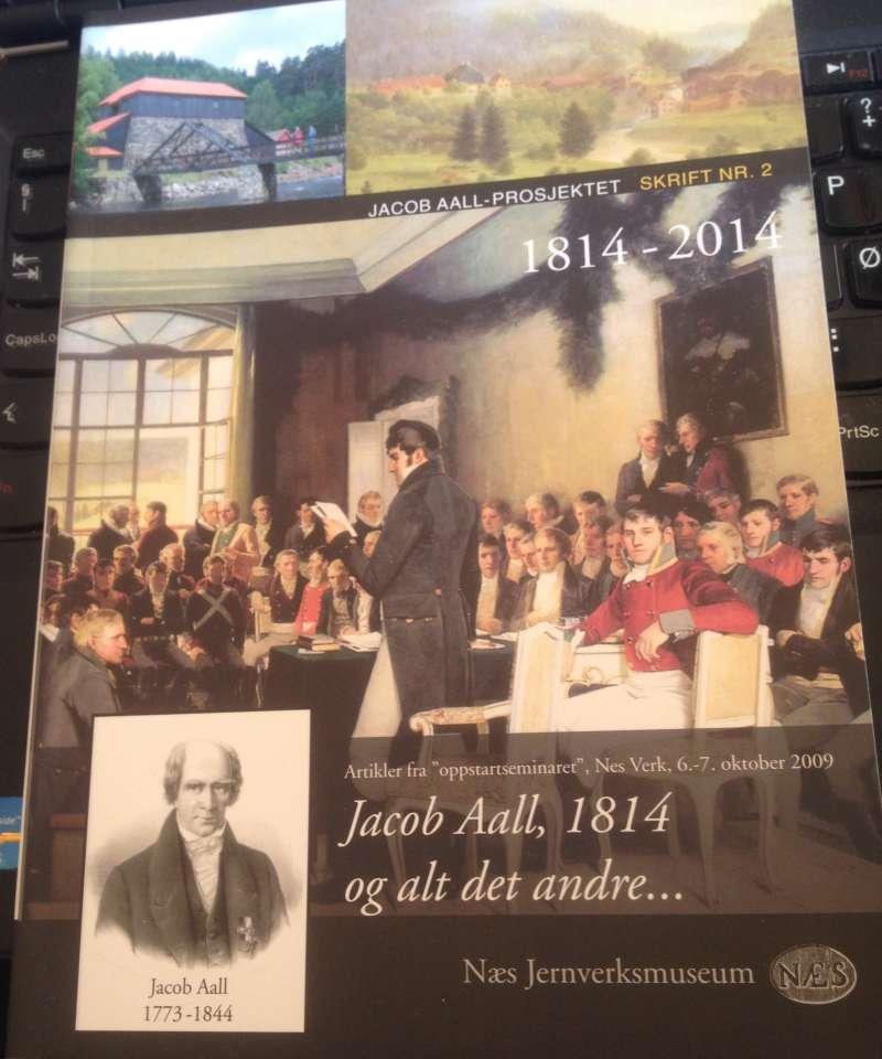 Jacob Aall, 1814 og alt det andre...