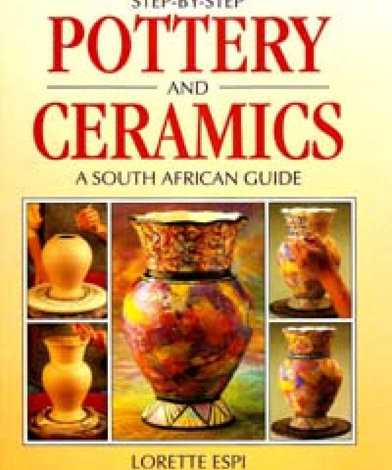 Step-By-Step Pottery and Ceramics