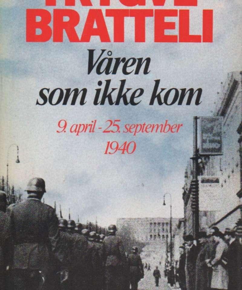 Våren som ikke kom – 9.april–25.september 1940