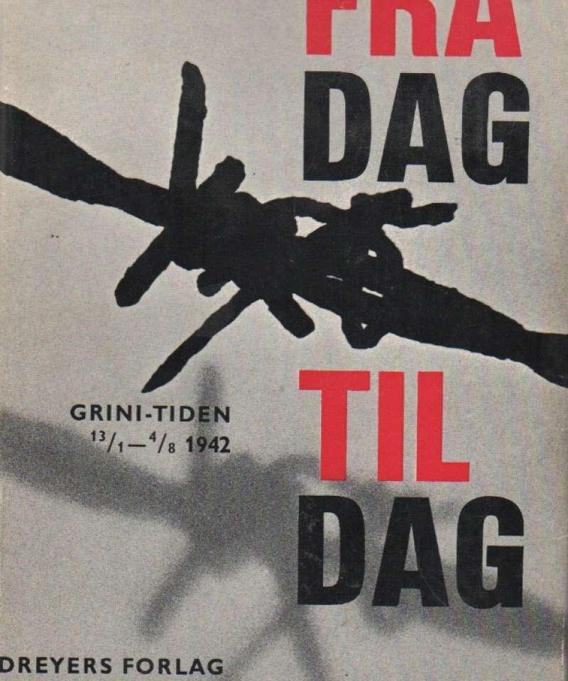 Fra dag til dag – Grinitiden 13.1–4.8 1942