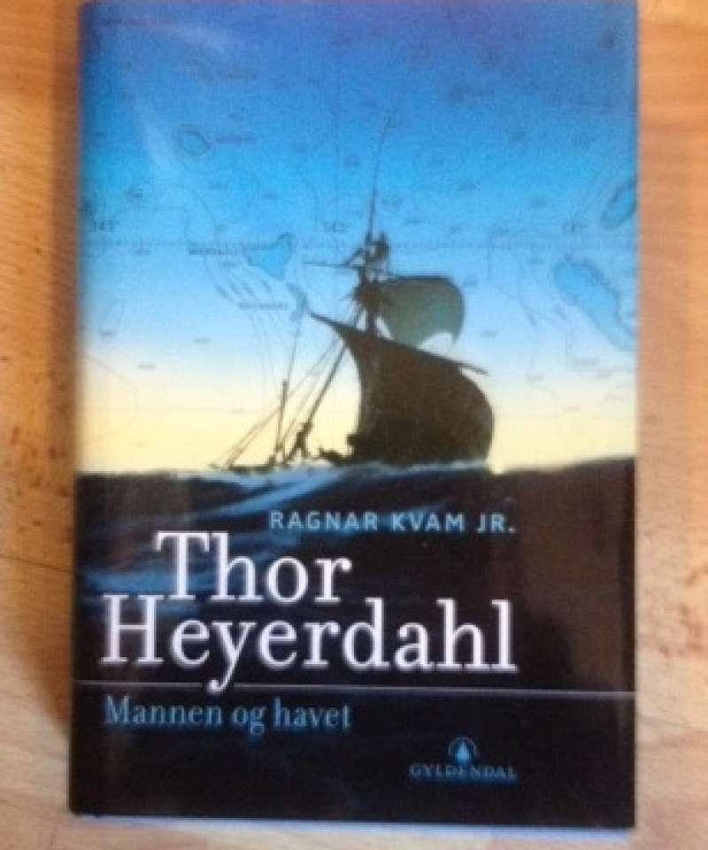 Thor Heyerdahl. mannen og havet