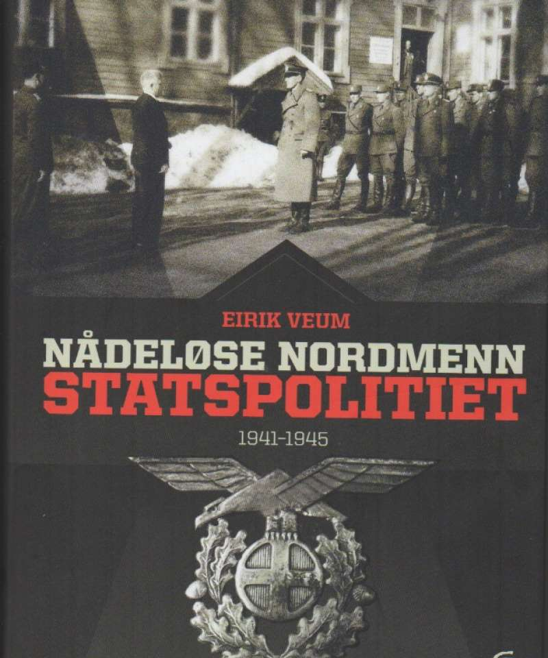 Nådeløse nordmenn – Statspolitiet 1941–1945