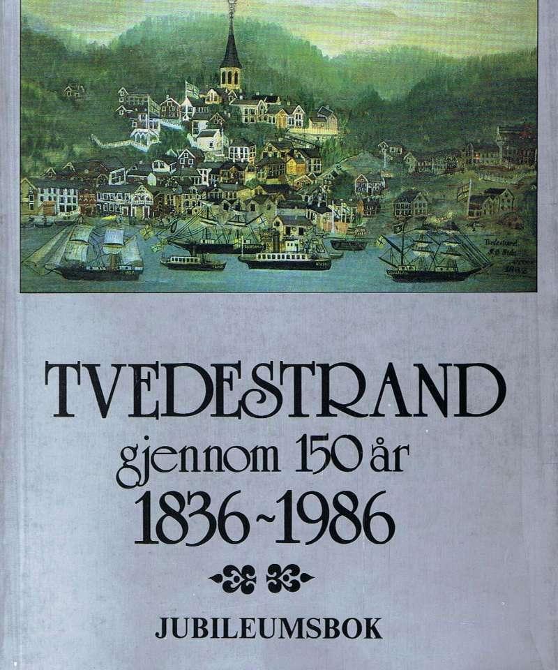 Tvedestrand gjennom 150 år 1836 - 1986