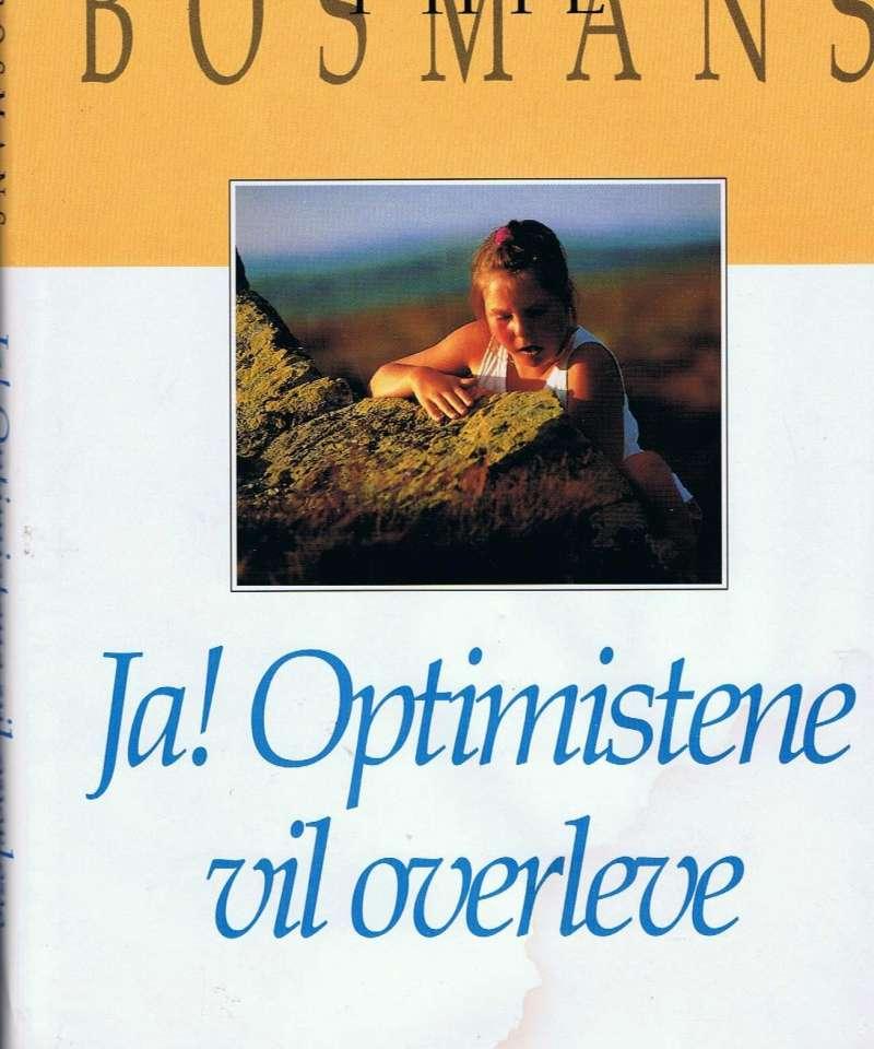 Ja! Optimistene vil overleve