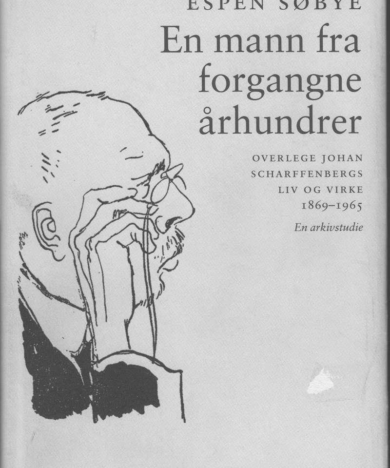 (Johan Scharffenberg) En mann fra forgangne århundrer