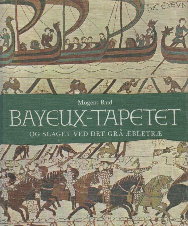 Bayeux-tapetet - og slaget ved det grå æbletræ