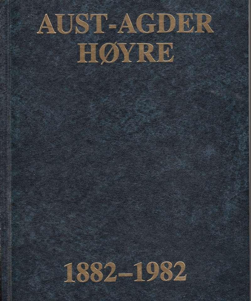 Aust-Agder Høyre 1882-1982