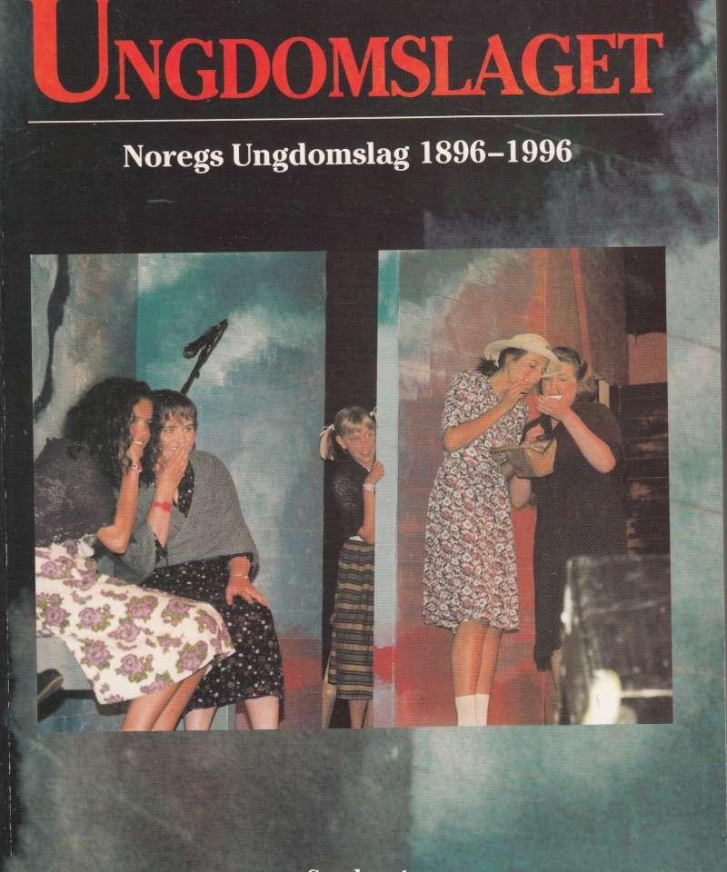 Ungdomslaget. Noregs Ungdomslag 1896-1996