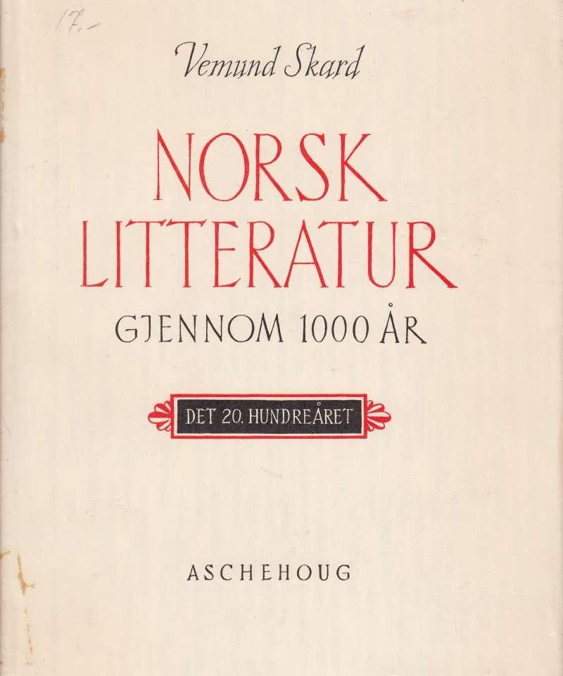 Norsk litteratur gjennom 1000 år.  Det 20. hundreåret