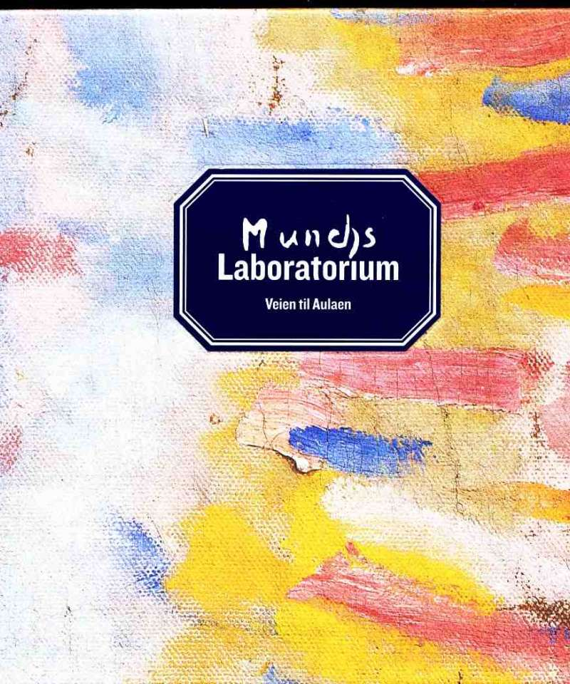 Munchs laboratorium – veien til Aulaen