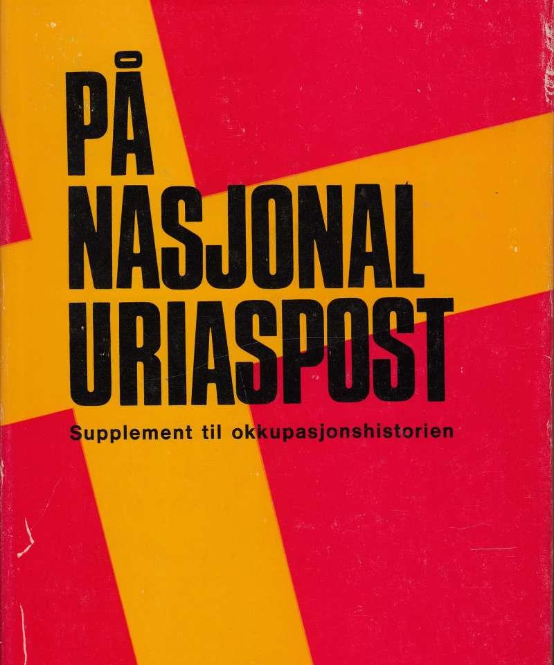 På nasjonal uriaspost. Supplement til okkupasjonshistorien