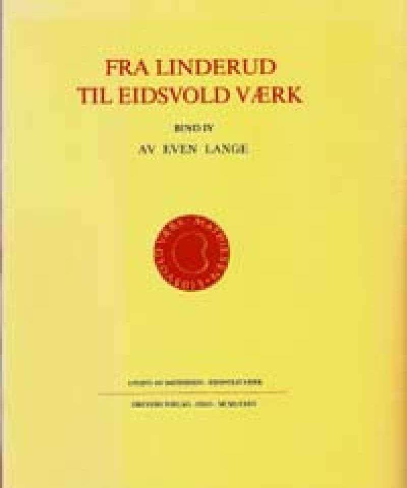 Fra Linderud til Eidsvold Værk - Bind IV