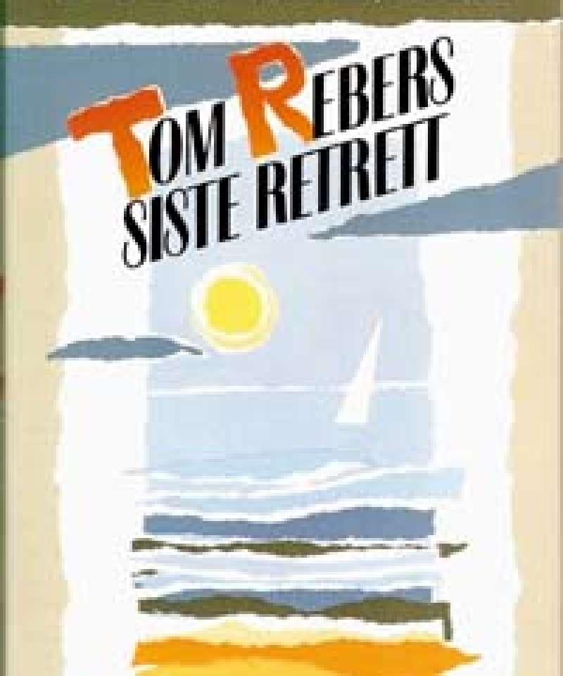 Tom Rebers siste retrett