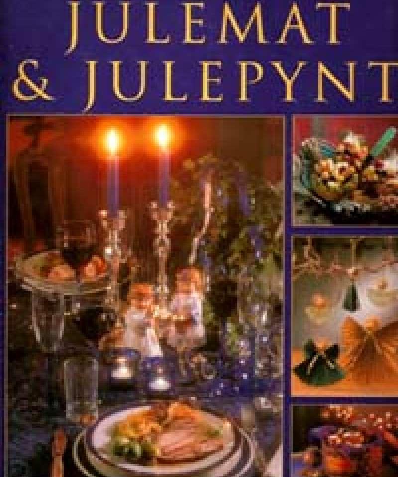 Den store boken om Julemat & Julepynt