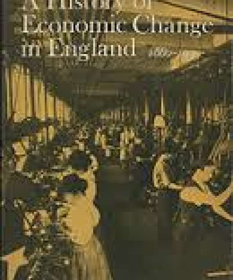 A history of economic change in England- 1880-1939