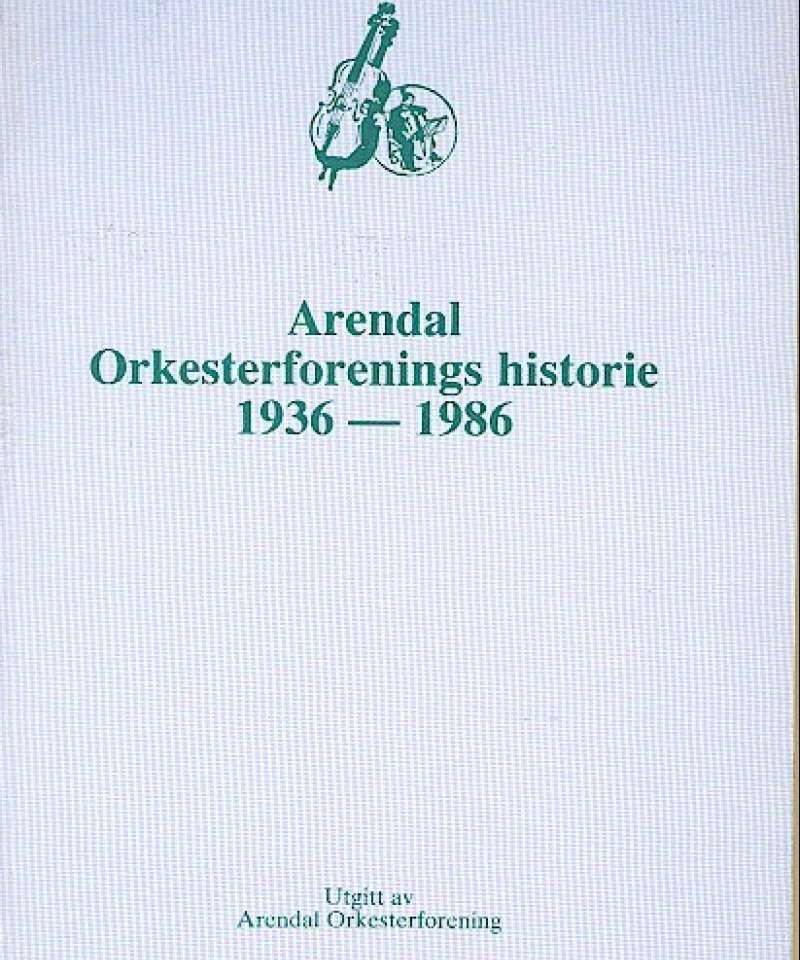 Arendal Orkesterforenings historie 1936-1986